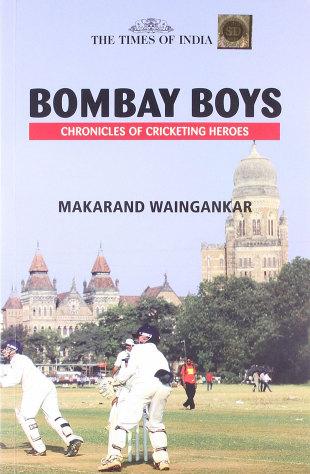 Cover of <i>Bombay Boys: Bombay Boys: Chronicles of Cricketing Heroes</i>