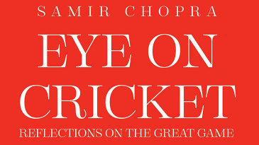 Cover of <i>Eye on Cricket</i>, by Samir Chopra
