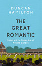 Cover of <i>The Great Romantic: Cricket and the Golden Age of Neville Cardus</i>, by Duncan Hamilton