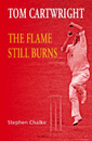 <I>Tom Cartwright – The Flame Still Burns</I> by Stephen Chalke